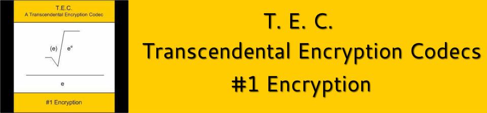 Cryptanalytically Unbreakable Encryption & Transcendental Encryption